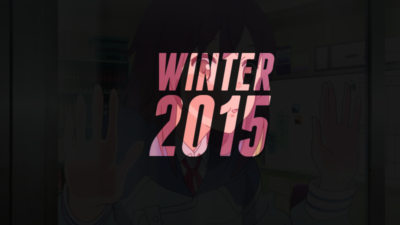 Some Interesting Anime Shows From Winter 2015