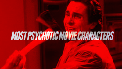 Some Of The Most Psychotic Movie Characters