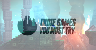 7 Awesome Indie Games You Must Try