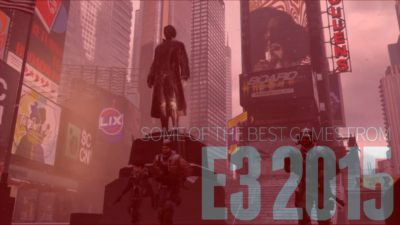 Some of the Best Games from E3 2015